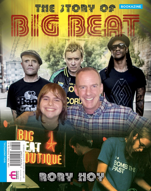 'The Story of Big Beat' Bookazine OUT NOW