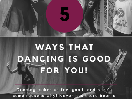 5 ways that DANCE is good for you!