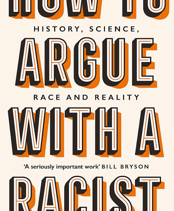 """"""" How to Argue with a Racist"""" - Adam Rutherford"""