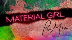 Material Girl: Pia Mia - Original Docueries