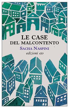 LE CASE DEL MALCONTENTO - Sacha Naspini