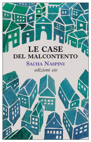"""Il nuovo Naspini. """"Le Case del malcontento"""", ricordando Bianciardi e Cassola"""