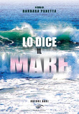 """IN LIBRERIA: """"ALLA DERIVA"""", RACCONTO CONTENUTO NELLA RACCOLTA """"LO DICE IL MARE"""""""