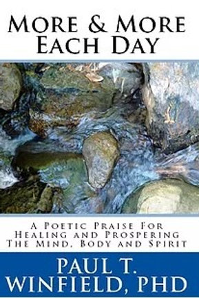 More & More Each Day: A Poetic Praise for Healing and Prospering  the Mind, Body