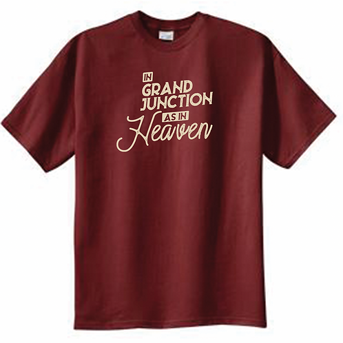 In Grand Junction as in Heaven T-Shirt