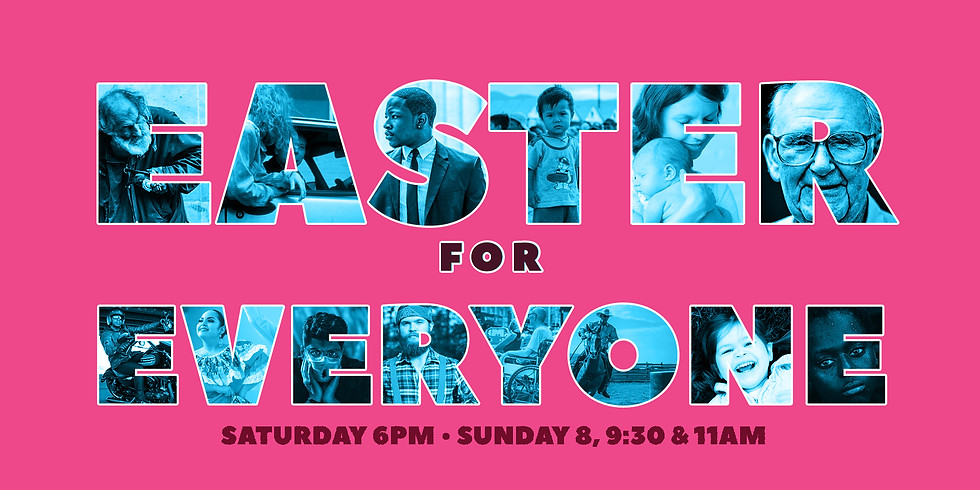Easter For Everyone Service Times