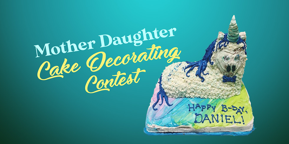 Mother Daughter Cake Decorating Contest!