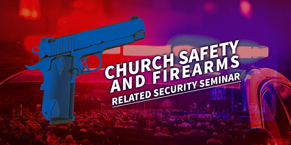 Church Safety and Firearms-Related Security Seminar