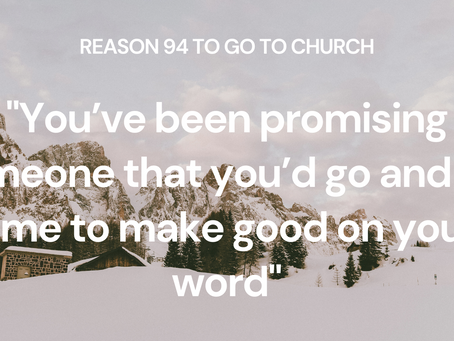 Reason #94 To Go To Church