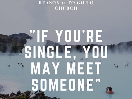Reason #11 To Go To Church