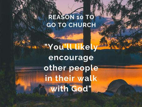 Reason #10 To Go To Church