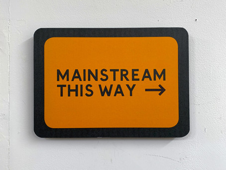 MAINSTREAM THIS WAY & THAT WAY