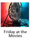 Friday at the Movies.jpg