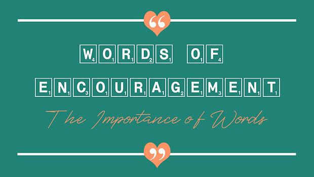 words of encouragement week 2.jpg