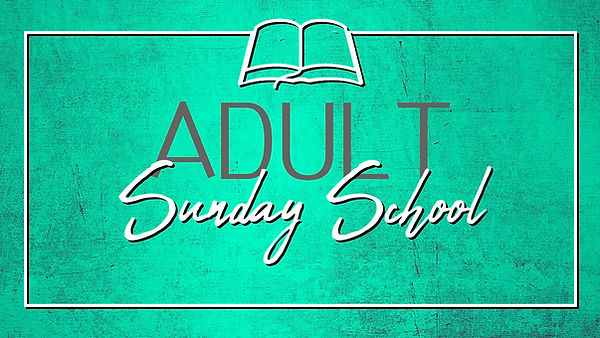 ADULT SUNDAY SCHOOL.jpg