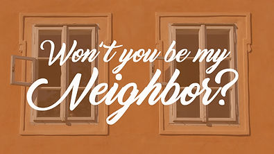 Wont you be my neighborhood.jpg