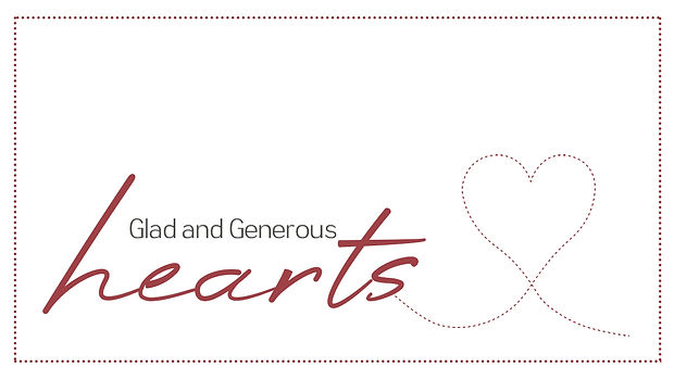 Glad and Generous Hearts.jpg