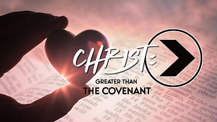 christ_greater than covenant.jpg