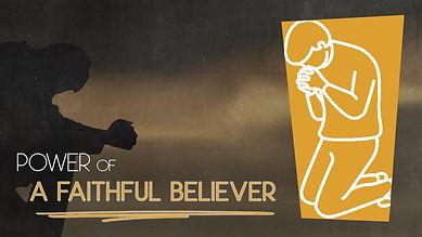 POWER OF A FAITHFUL BELIEVER.jpg