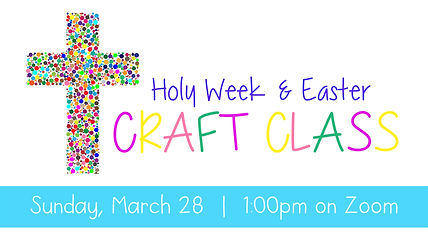 HOLY WEEK CRAFT CLASS WEB.jpg