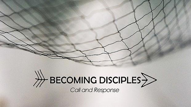 Becoming Disciples_Call and Response.jpg