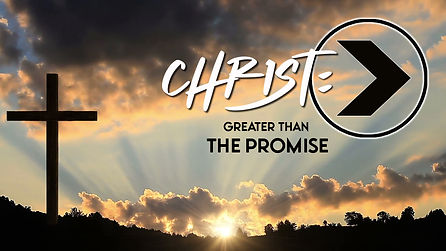 christ_greater than the promise.jpg