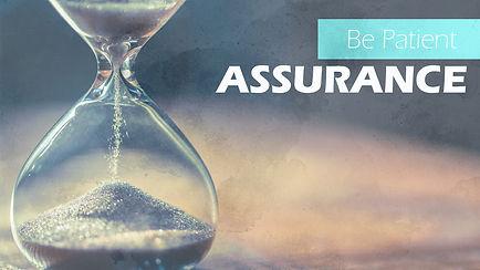 Assurance Be Patient.jpg