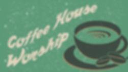 coffee house worship website.jpg