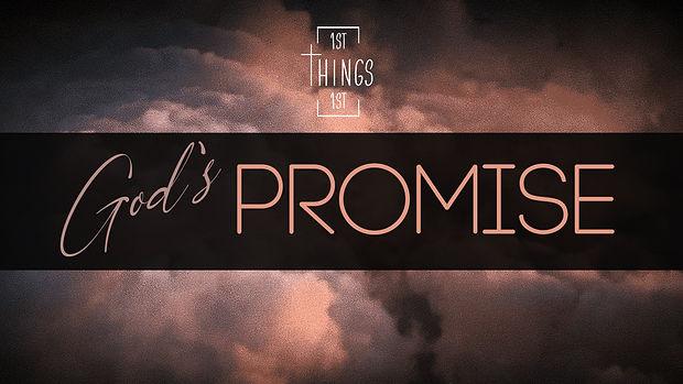 1st Things 1st _ Gods Promise.jpg