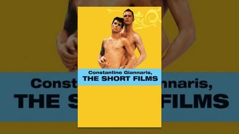 Constantine Giannaris: The Short Films