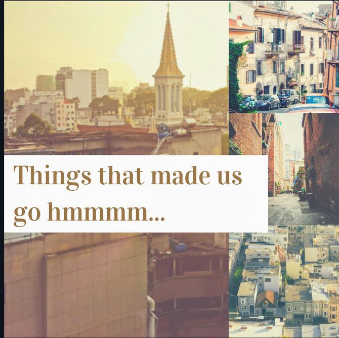 Things that Made Us Go Hmmmmm...