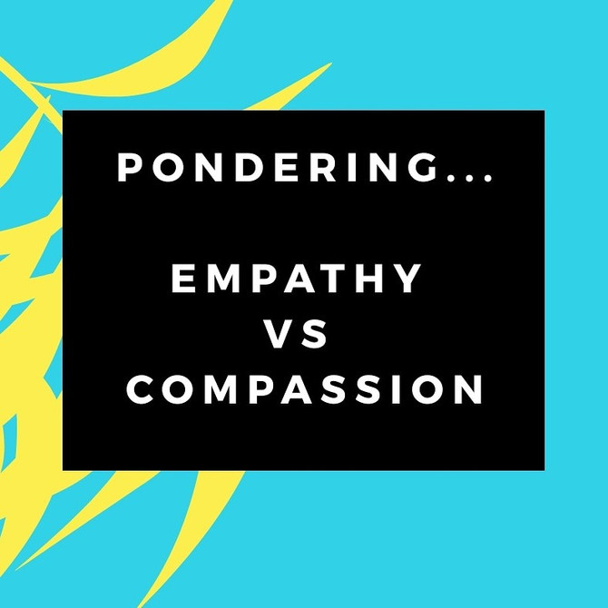 Pondering the Difference between Empathy and Compassion