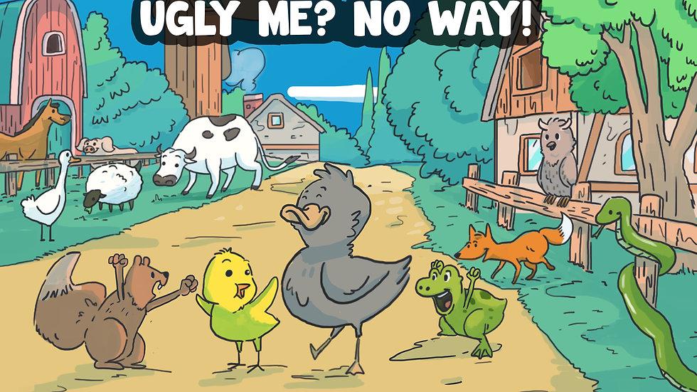 Ugly me? No way!