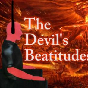 The Devil's Beatitudes