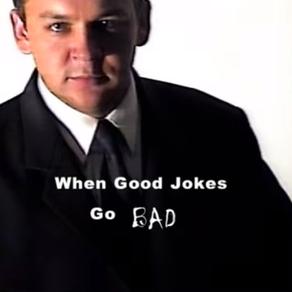 When Good Jokes Go Bad
