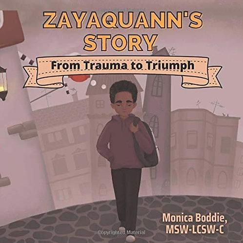 Zayaquann's Story - From Trauam to Triumph