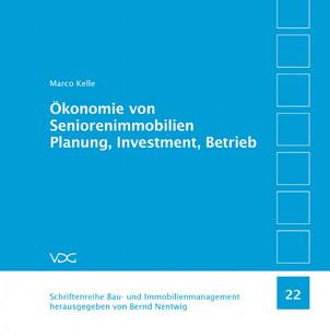 Ökonomie von Seniorenimmobilien - Planung, Investment, Betrieb