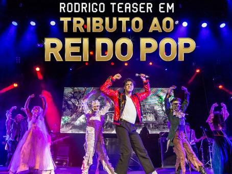 """Rodrigo Teaser em """"Tributo ao Rei do Pop"""""""