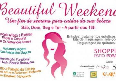 Beautiful Weekend no Shopping Pátio Iporanga
