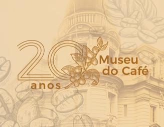 Museu do Café comemora 20 anos