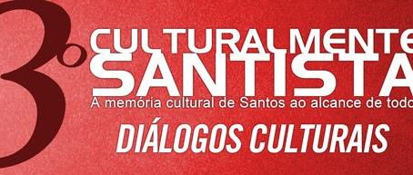 3º CulturalMente Santista:  bate-papos e intervenções artísticas de 12 a 22 de novembro