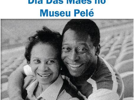 Museu Pelé terá programação dedicada às mães