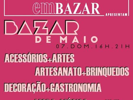 CASA Bazar e emBAZAR apresentam BAZAR DE MAIO