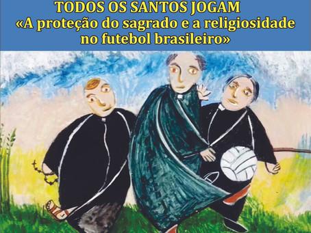 """Exposição """"Todos os Santos Jogam"""""""