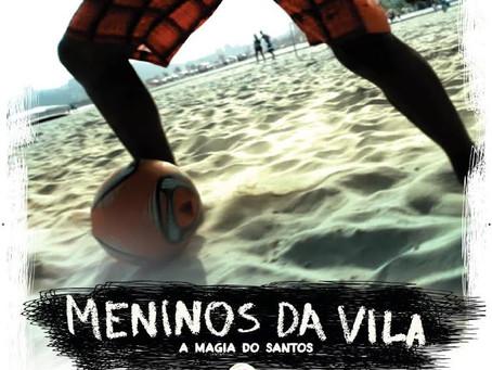Meninos da Vila – A Magia do Santos terá avant-première em Santos