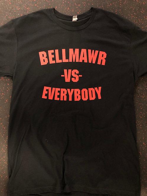 Bellmawr Vs. Everybody T-shirt