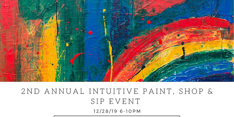 2nd ANNUAL INTUITIVE PAINT, SHOP & SIP EVENT