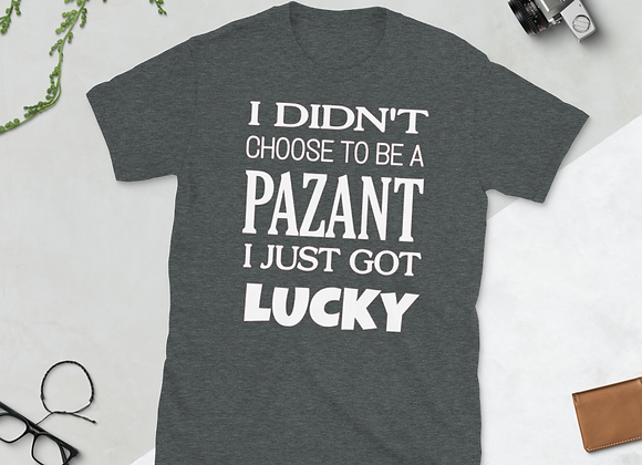 """I Didn't Choose to be a Pazant"""" Short-Sleeve Unisex T-Shirt"""