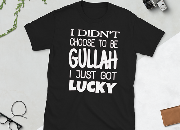 """I Didn't Choose to be Gullah"" Short-Sleeve Unisex T-Shirt"