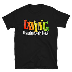Living Unapologetically Black - Tee